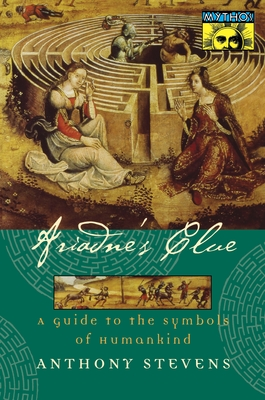 Ariadne's Clue: A Guide to the Symbols of Humankind - Stevens, Anthony
