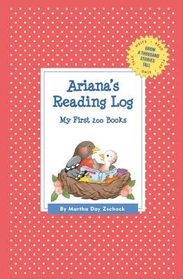 Ariana's Reading Log: My First 200 Books (Gatst) - Zschock, Martha Day