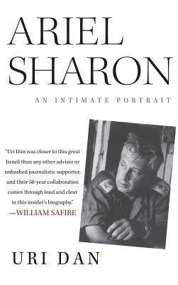 Ariel Sharon: An Intimate Portrait - Dan, Uri