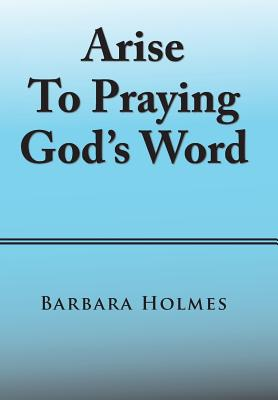 Arise to Praying God'S Word - Holmes, Barbara