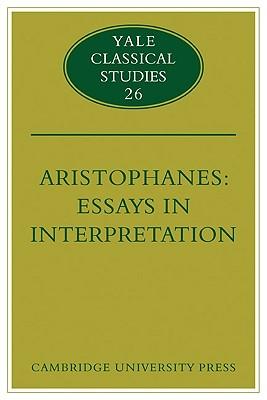 Aristophanes: Essays in Interpretation - Henderson, Jeffrey