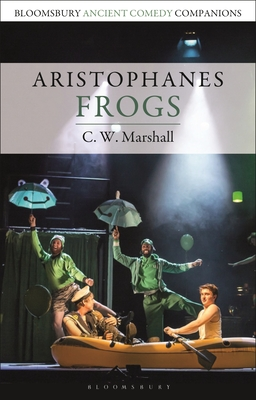 Aristophanes: Frogs - Marshall, C W (Editor), and Slater, Niall W (Editor)