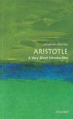 Aristotle: A Very Short Introduction - Barnes, Jonathan