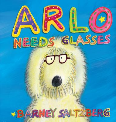 Arlo Needs Glasses - Saltzberg, Barney