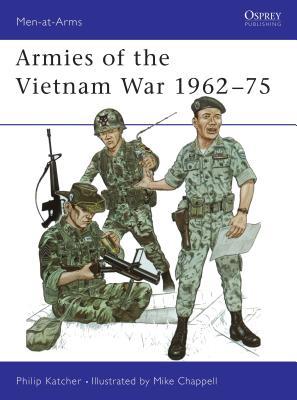 Armies of the Vietnam War 1962-75 - Katcher, Philip