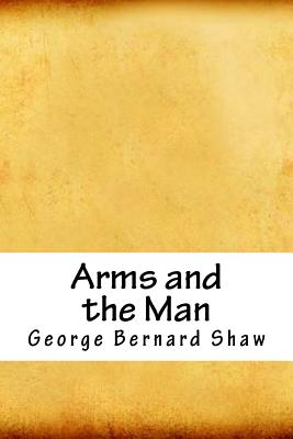 Arms and the Man - Shaw, George Bernard