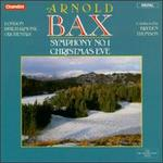 Arnold Bax: Symphony No.1 in E Flat/Christmas Eve