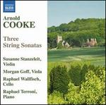 Arnold Cooke: Three String Sonatas
