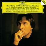 Arnold Schoenberg: A Survivor from Warsaw; Anton Webern: Orchestral Works