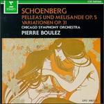 Arnold Schoenberg: Pelleas und Melisande; Variations Op. 31