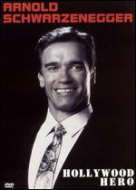 Arnold Schwarzenegger: Hollywood Hero -