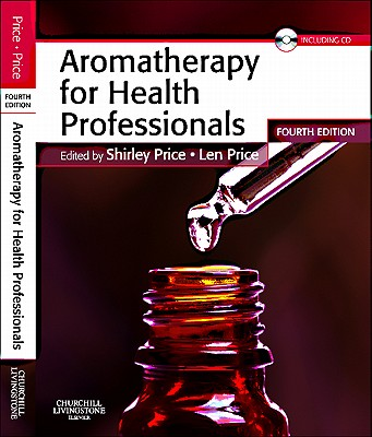 Aromatherapy for Health Professionals - Price, Shirley, and Price, Len