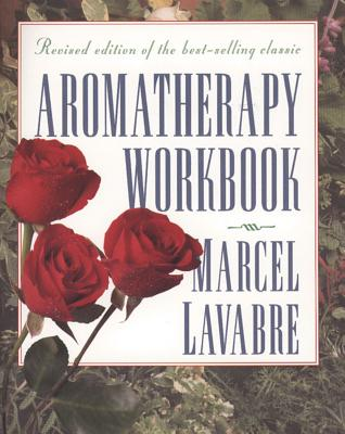 Aromatherapy Workbook - Lavabre, Marcel