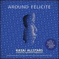 Around Félicité - Kasai Allstars/Orchestre Symphonique Kimbanguiste