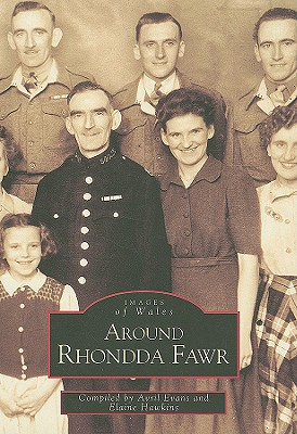 Around Rhondda Fawr - Evans, Suzanne E., and Marix-Evans, Martin, and Hawkins, Elaine