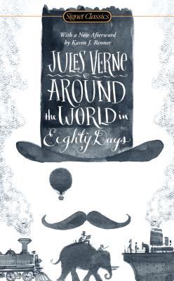 Around the World in Eighty Days - Verne, Jules, and Renner, Karen J (Afterword by), and Lottman, Herbert (Introduction by)