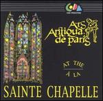 Ars Antiqua de Paris à la Sainte Chapelle - Gael de Kerret (counter tenor); Jean-Pierre Dubuquoy (bass viol); Joseph Sage (counter tenor); Joseph Sage (percussion);...