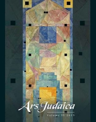 Ars Judaica: Volume 11: The Bar-Ilan Journal of Jewish Art - Yaniv, Bracha (Editor), and Offenberg, Sara (Editor), and Rajner, Mirjam (Editor)