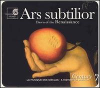 Ars subtilior: Dawn of the Renaissance - Antoine Sicot (vocals); Ensemble Organum; Ferrara Ensemble; Huelgas Ensemble; Josep Benet (vocals); Josep Cabré (vocals);...