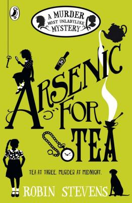 Arsenic For Tea: A Murder Most Unladylike Mystery - Stevens, Robin