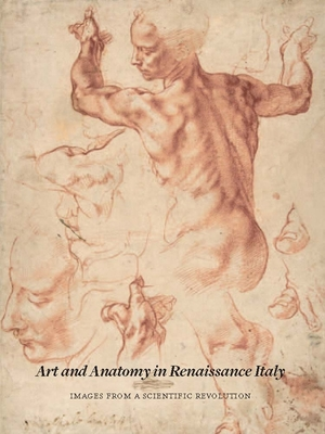 Art and Anatomy in Renaissance Italy: Images from a Scientific Revolution - Laurenza, Domenico