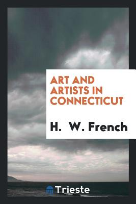 Art and Artists in Connecticut - French, H