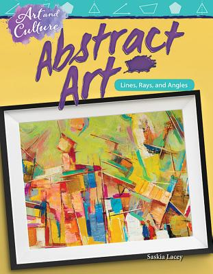Art and Culture: Abstract Art: Lines, Rays, and Angles (Grade 4) - Lacey, Saskia