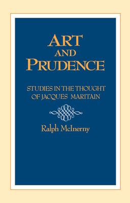 Art and Prudence: Philosophy - McInerny, Ralph (Editor)