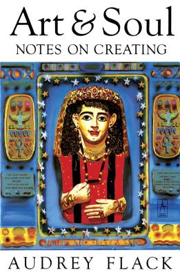 Art and Soul: Notes on Creating - Flack, Audrey