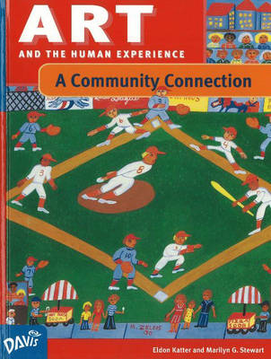 Art and the Human Experience, a Community Connection - Davis Publications (Creator), and Katter, Eldon