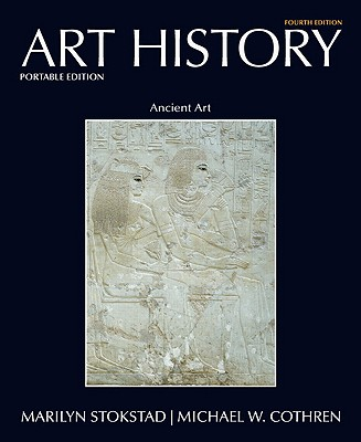 Art History Portable Book 1: Ancient Art - Stokstad, Marilyn, and Cothren, Michael