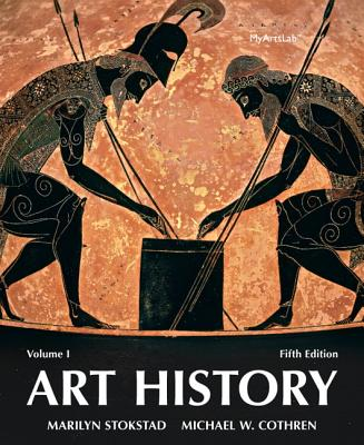 Art History Volume 1 - Stokstad, Marilyn, and Cothren, Michael