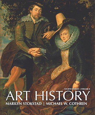 Art History, Volume Two - Stokstad, Marilyn, and Cothren, Michael W, and Asher, Frederick M (Contributions by)