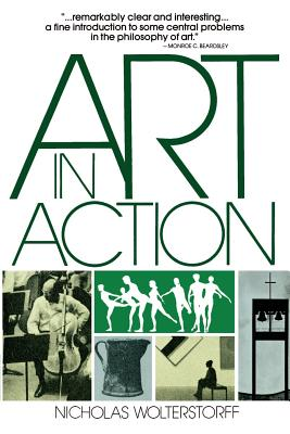 Art in Action: Toward a Christian Aesthetic - Wolterstorff, Nicholas