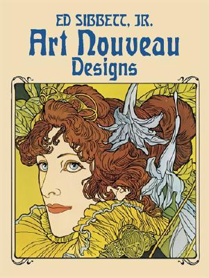 Art Nouveau Designs - Sibbett, Ed, Jr.