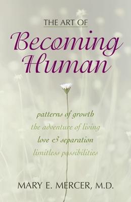 Art of Becoming Human - Mercer, Mary E