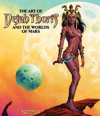 Art of Dejah Thoris and the Worlds of Mars - Greenberger, Robert, and Ross, Alex (Artist), and Campbell, J. Scott (Artist)