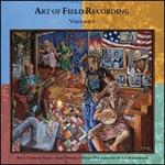Art of Field Recording, Vol. 1 [4 CD Box]