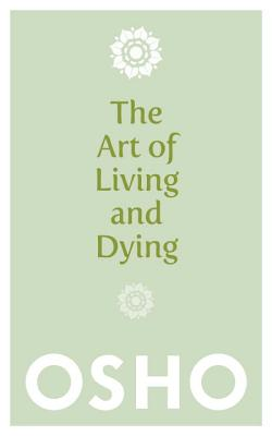 Art of Living and Dying - Osho