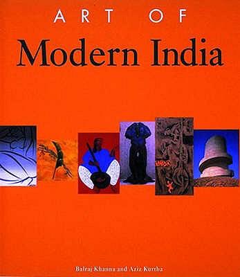 Art of Modern India - Khanna, Balraj, and Kurtha, Aziz