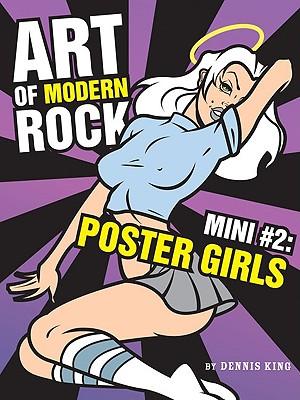 Art of Modern Rock: Mini #2: Poster Girls - King, Dennis