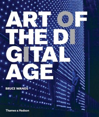Art of the Digital Age - Wands, Bruce