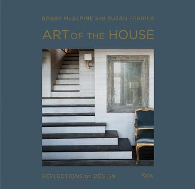 Art of the House: Reflections on Design - McAlpine, Bobby, and Ferrier, Susan, and Sully, Susan (Photographer)