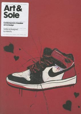 Art & Sole: Contemporary Sneaker Art & Design - Intercity