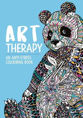 Art Therapy: An Anti-Stress Colouring Book for Adults - Merritt, Richard, and Davies, Hannah, and Wilde, Cindy