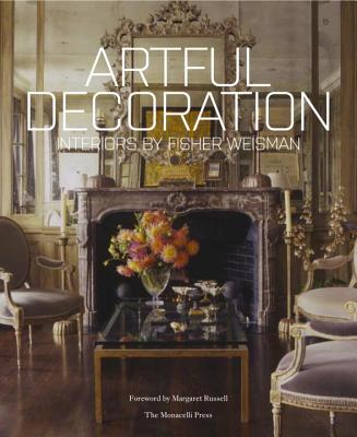 artful decoration interiors by fisher weisman book by