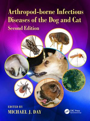 Arthropod-Borne Infectious Diseases of the Dog and Cat - Day, Michael J. (Editor)