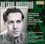 Arthur Benjamin: Overture to an Italian Comedy; Cotillon; North American Square Dance Suite