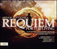 Arthur Gottschalk: Requiem for the Living - Alberto Mizrahi (tenor); Andrea Jaber (alto); Daniel Mutlu (tenor); Lauren Snouffer (soprano); Timothy Jones (bass);...
