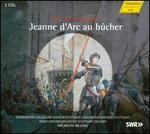 Arthur Honegger: Jeanne d'Arc au b�cher